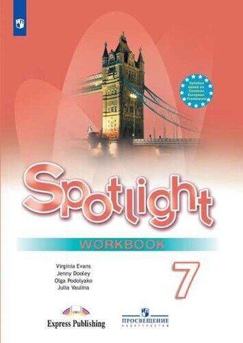Рабочая тетрадь Английский язык 7 класс \ Spotlight 7: Workbook Ваулина Ю.Е., Дули Д.